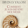 Couverture du livre <i>Comment je suis devenu moi-même</i>, d'Irvin D. Yalom, publié aux éditions Albin Michel.