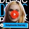 Miniature de la vidéo. Stéphanie Harvey regarde devant elle, tout sourire.