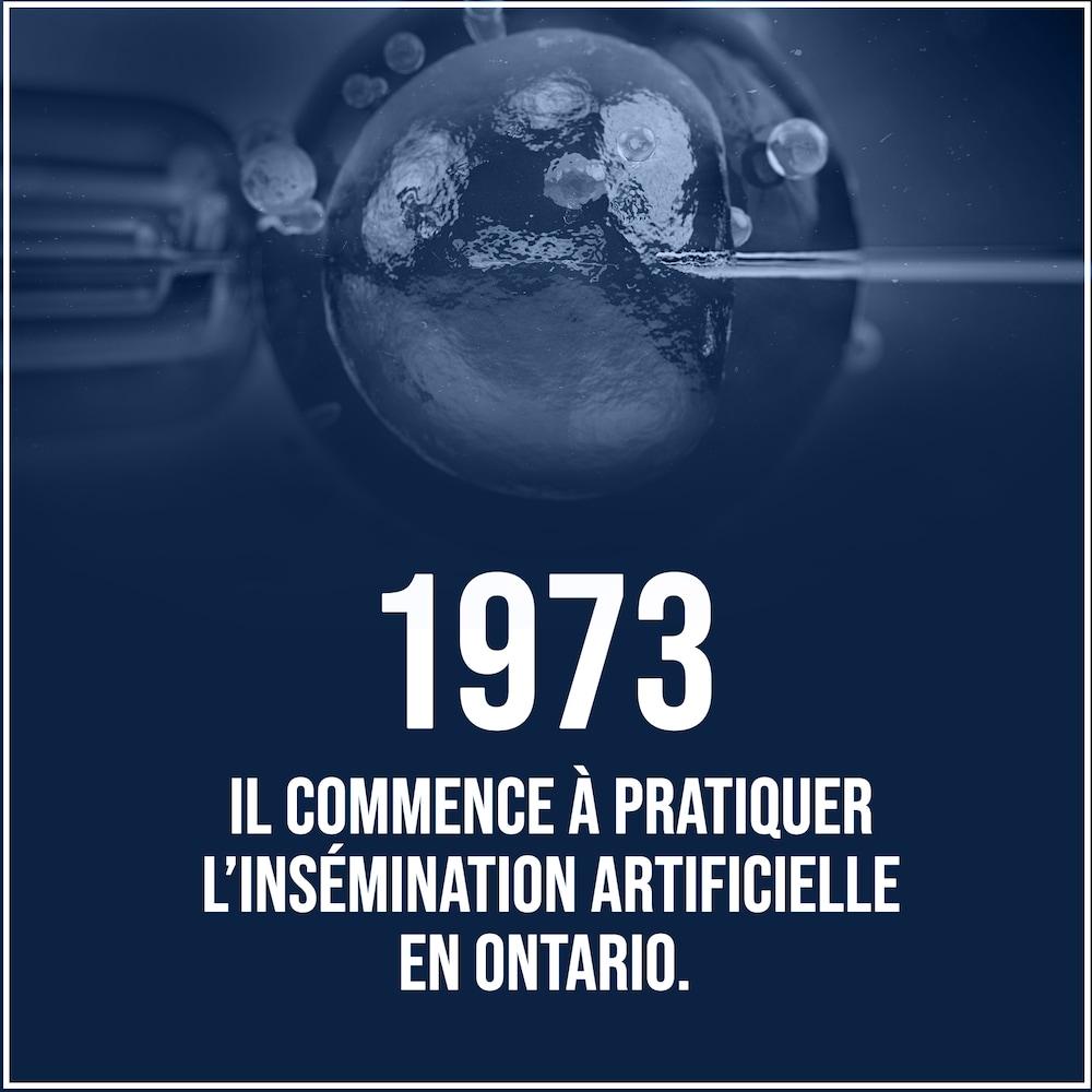 En 1973, le Dr Barwin a commencé à pratiquer l'insémination artificielle en Ontario.