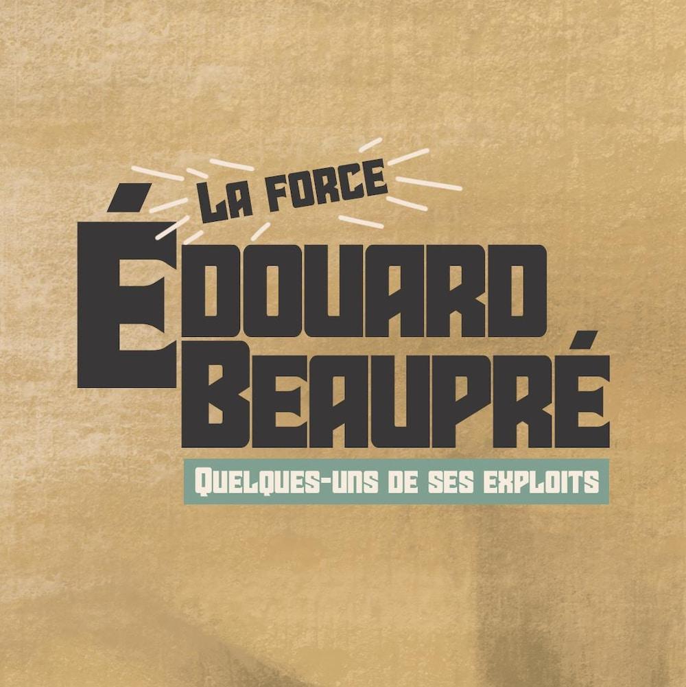 La force d'Édouard Beaupré
