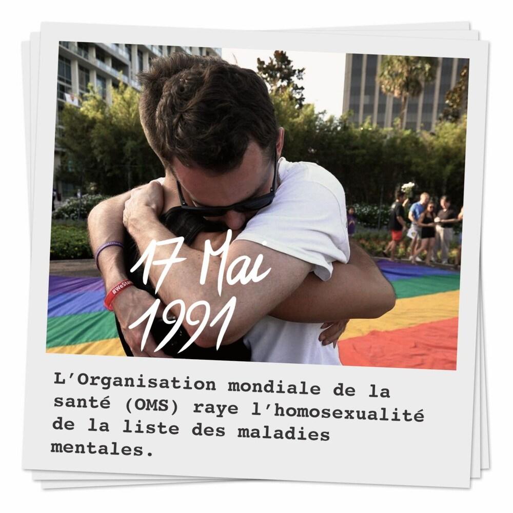 Le 17 mai 1991, l'Organisation mondiale de la santé (OMS) raye l'homosexualité de la liste des maladies mentales.