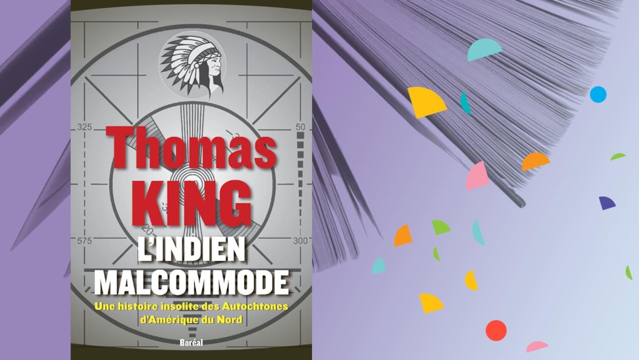 « L'Indien malcommode : une histoire insolite des Autochtones d'Amérique du Nord », de Thomas King