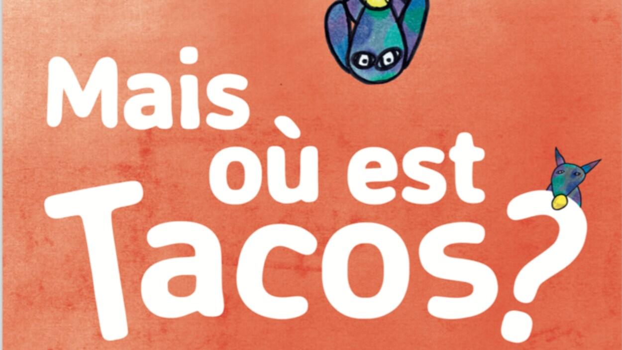La couverture du livre-audio Mais où est Tacos?, un projet réalisé par des jeunes du quartier Ascot à Sherbrooke.