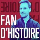 Le balado Fan d'histoire par Laurent Turcot.
