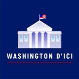 Un pictogramme illustrant la maison blanche et les mots « Washington d'ici ».