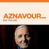 Aznavour... sur ma vie, audionumérique.