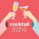 Cocktail sous la couette, ICI Première.