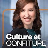 Culture et confiture, ICI Première.