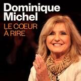 Dominique Michel, le cœur à rire, ICI Première.