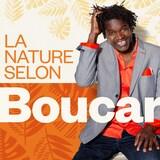 La nature selon Boucar, ICI Première.