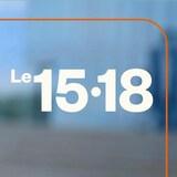 Le 15-18 sur ICI Première.