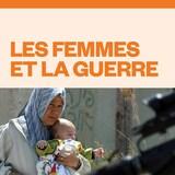 Les femmes et la guerre audionumérique.