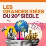Les grandes idées du 20e siècle