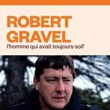 Robert Gravel l'homme qui avait toujours soif audionumérique.
