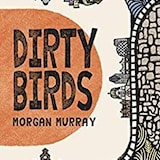La quatrième couverture du roman Dirty Birds de Morgan Murray.