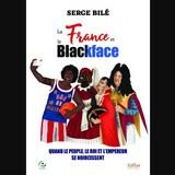 Couverture du livre La France et le Blackface de Serge Bilé