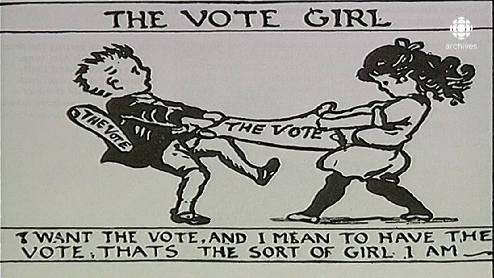 Caricature intitulé de «The Vote Girl» illustrant une jeune fille qui tire violemment sur un bordereau de vote, retenu par un garçon. Sous la caricature, le commentaire suivant: «I want the vote, and I mean to have the vote, thats the sort of girl I am».
