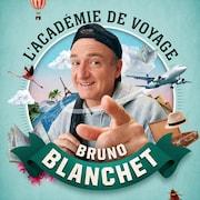 Le balado L'académie de voyage de Bruno Blanchet.