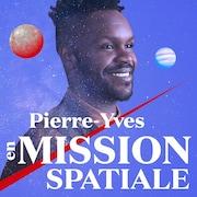Le balado « Pierre-Yves en mission spatiale ».