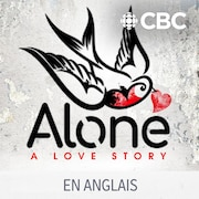 Le balado Alone: A Love Story.