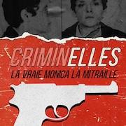 Le balado «Criminelles».