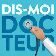 Le balado Dis-moi docteur.