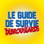 Le balado Le guide de survie des Débrouillards.