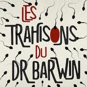Le balado «Les trahisons du Dr Barwin».