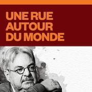 Le balado Michel Tremblay : une rue autour du monde.