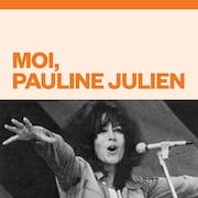 Le balado Moi, Pauline Julien.
