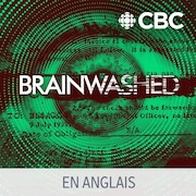 Le balado Brainwashed.
