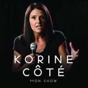 Affiche promotionnelle du spectacle Mon show de Korine Côté.