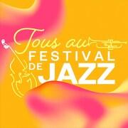 Tous au Festival de jazz.