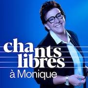 Chants libres à Monique, ICI Musique.