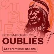 De remarquables oubliés - Les Premières Nations, audionumérique.