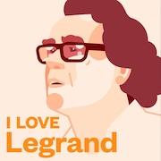 I love Legrand, ICI Première