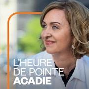 L'heure de pointe Acadie, ICI Première.