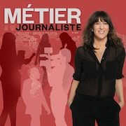 Métier : journaliste, ICI Première.