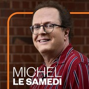 Michel le samedi, ICI Première.