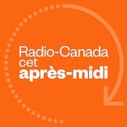 Radio-Canada cet après-midi, ICI Première.