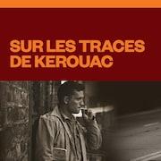 Sur les traces de Kerouac, audionumérique.