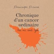 Image d'une tache orange sur fond beige avec les mentions « Dominique Demers, Chronique d'un cancer ordinaire : ma vie avec Igor, Québec Amérique ».