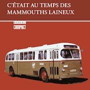 La couverture de l'essai C'était au temps des mammouths laineux, de Serge Bouchard, représentant un vieil autobus sur fond rouge