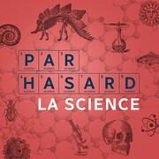 Dessins d'un crane, de molécules, d'un poisson, d'un fossile, d'une montgolfière, avec le libellé « Par hasard la science ».