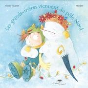 Couverture du livre Les grands-mères viennent du pôle Nord
