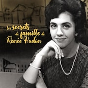 Photo de Renée Hudon jeune posant en souriant, avec le libellé : « Les secrets de famille de Renée Hudon ».