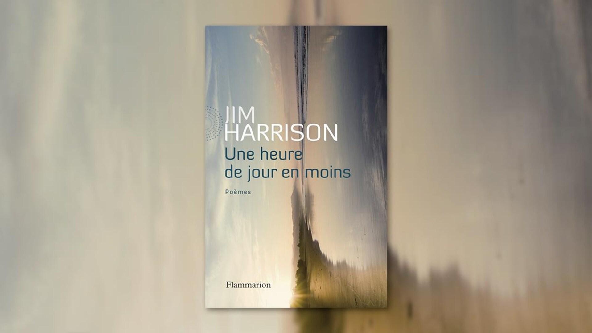La couverture du livre «Une heure de jour en moins» de Jim Harrison