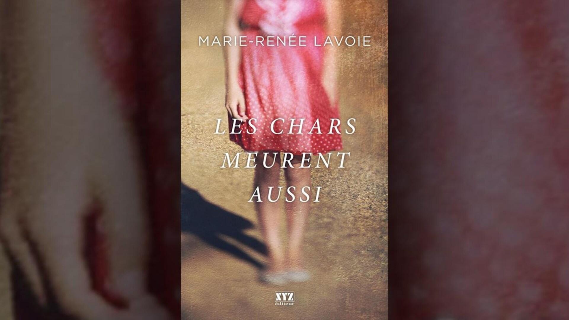 La couverture du livre  Les chars meurent aussi , de Marie-Renée Lavoie