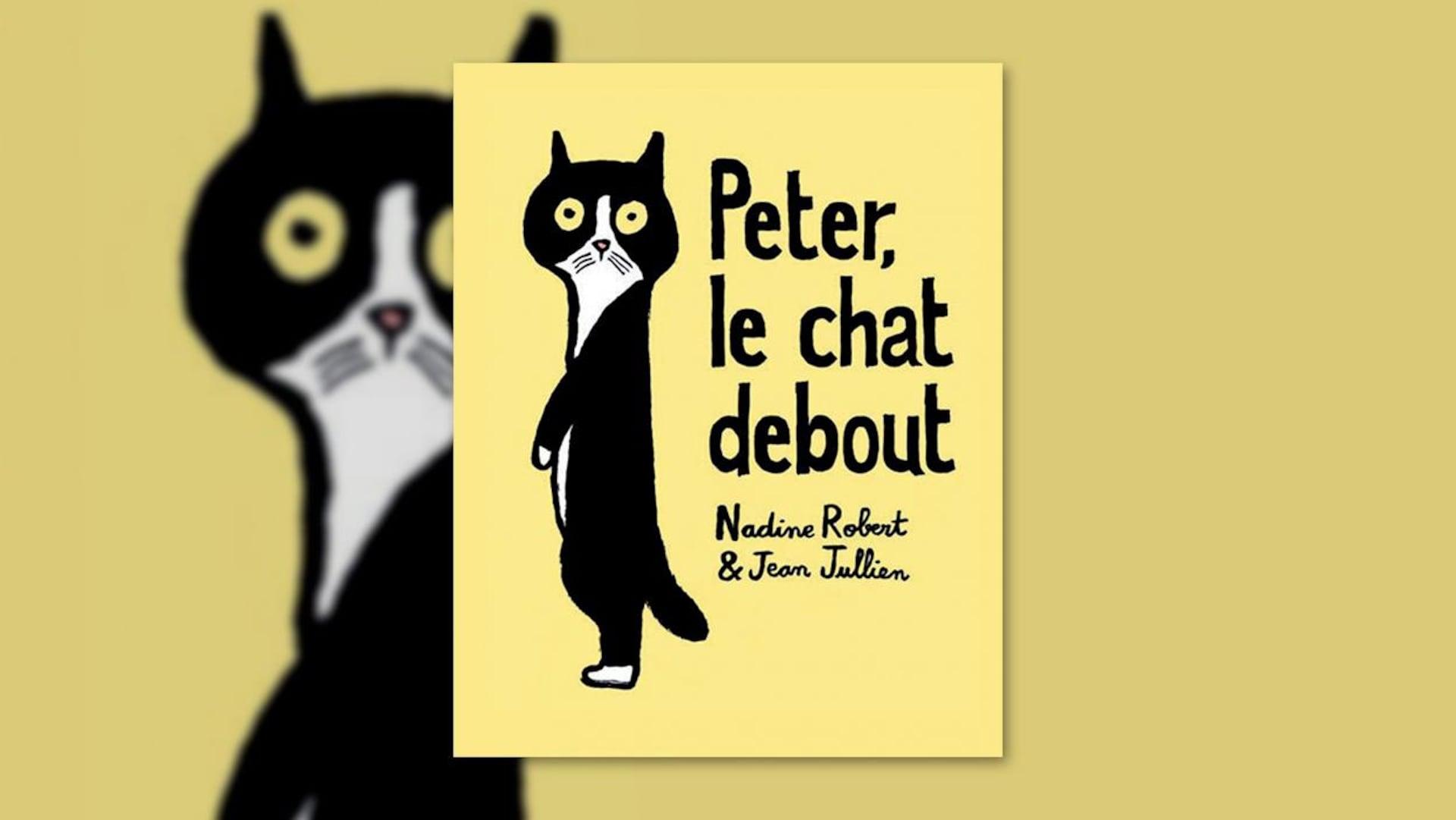 La couverture du livre «Peter le chat debout» de Nadine Robert et Jean Jullien