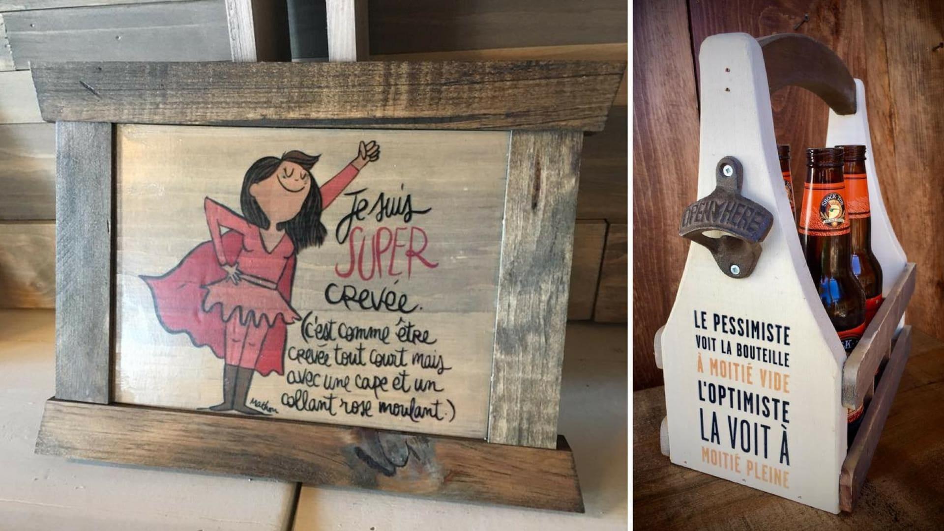 À gauche, un cadre personnalisé qui illustre une femme arborant une cape et un uniforme rose. On peut y lire : «Je suis super crevée. C'est comme être crevée tout court, mais avec une cape et un collant rose moulant.» À droite, un porte-bouteilles de bière sur lequel est inscrit : «Le pessimiste voit la bouteille à moitié vide. L'optimiste la voit à moitié pleine.»